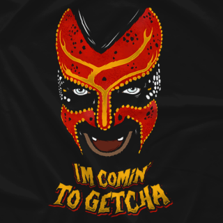I'm Comin' To Getcha!