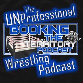 BTT UNProfessional Wrestling Pod