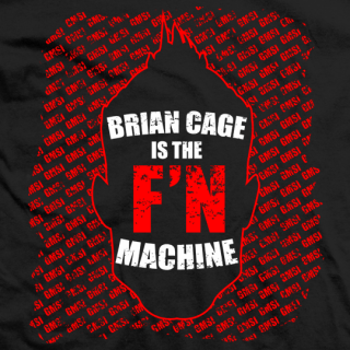 Brian Cage is the F'n Machine