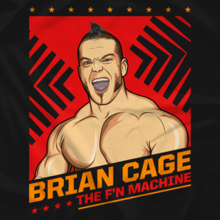 Brian Cage - The F'N Machine