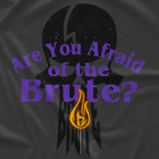 Are You Afraid Of The Brute
