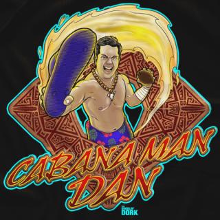 Cabana Man Dan!