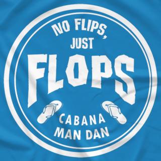 No Flips, Just Flops!