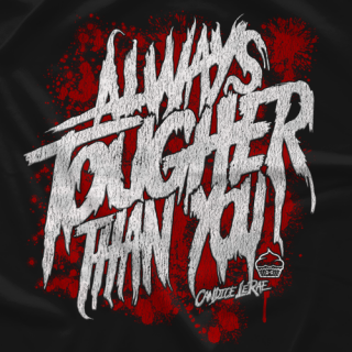 Always Tougher Than You