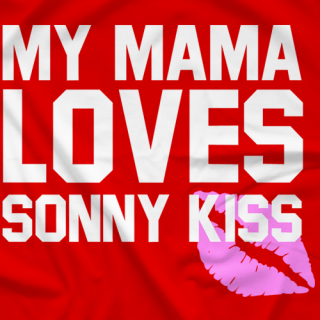 My Momma Loves Sonny Kiss