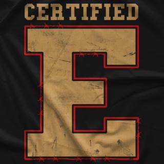 Certified E T-shirt