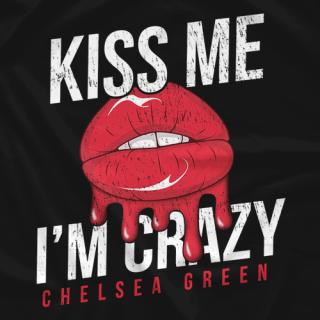 Kiss Me I'm Crazy