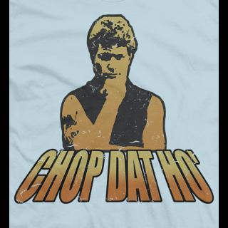 Chop Dat Ho' T-shirt
