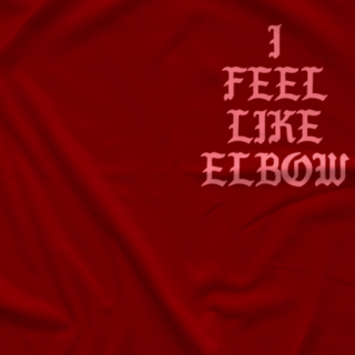 I Feel Like Elbow T-shirt