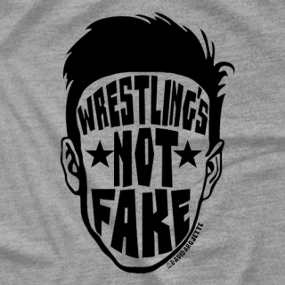 Wrestling's Not Fake (Face)
