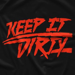 Keep It Dirty