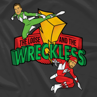 The Loose & The (w)Reckless