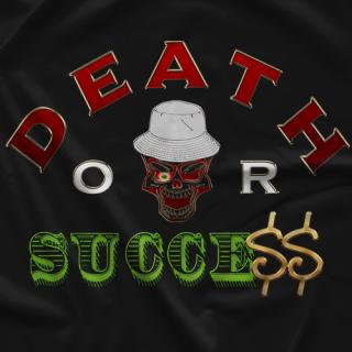 Death Or Success T-shirt