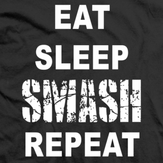 Eat Sleep Smash Repeat