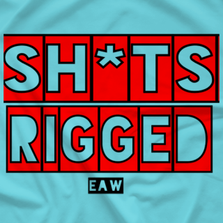 sh*ts Rigged eaw