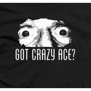 Got Crazy Ace?