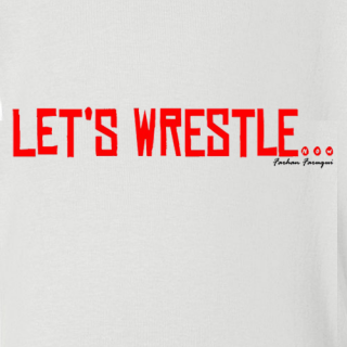 Let's Wrestle Baby!