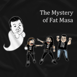 The Mystery of Fat Masa