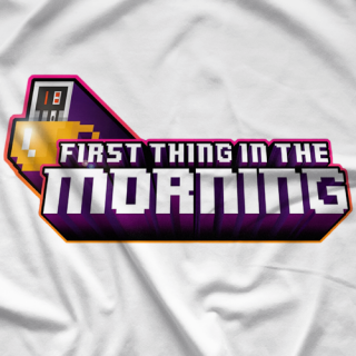 First Thing in the Morning FTitM T-shirt
