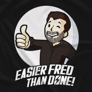 Easier Fred Than Done Graphic Tee