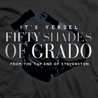 Fifty Shades of Grado T-shirt
