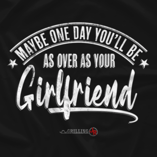 Over As Your Girlfriend