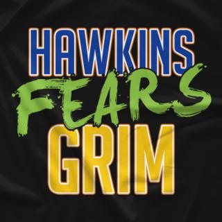 Hawkins Fears Grim T-shirt
