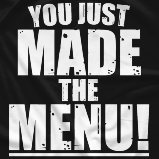 You Made the Menu