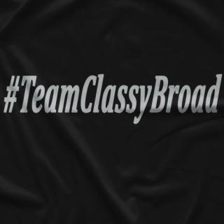 #TeamClassyBroad T-shirt