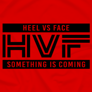 "Heel vs Face ""Something is Coming"" RED"