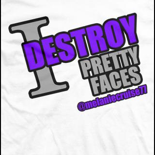 I Destroy Pretty Faces