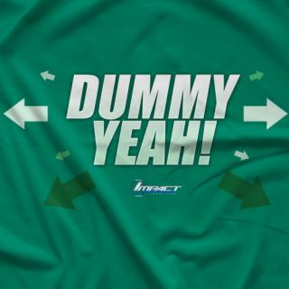 Dummy Yeah! T-shirt