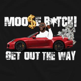 Moose B*TCH