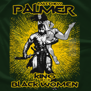 Matthew Palmer, King of the Black Women
