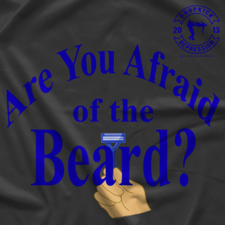 Afraid Of The Beard T-shirt
