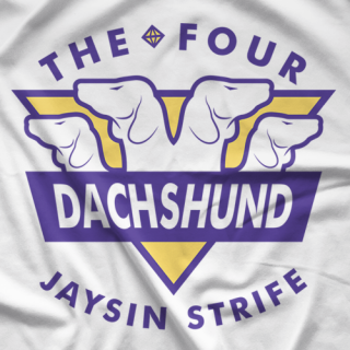 Jaysin Strife The Four Dachshund T-shirt
