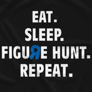 EAT. SLEEP. FIGURE HUNT. REPEAT.