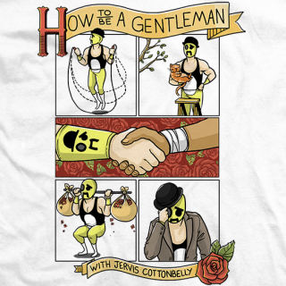 How to Be a Gentleman with Jervis Cottonbelly