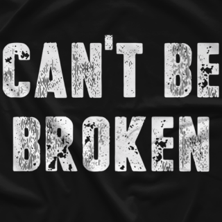 Can't Be Broken