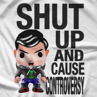 Shut Up And Cause Controversy