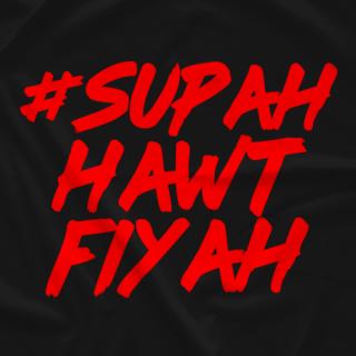 #SupahHawtFiyah