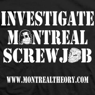 Investigate Montreal Screwjob
