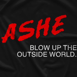 #BlowUpTheOutsideWorld T-shirt