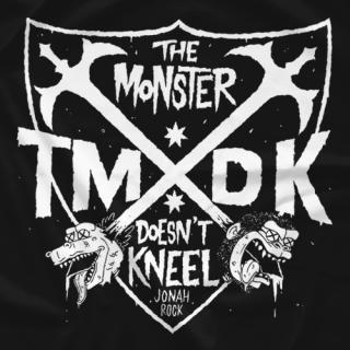 The MONSTER Doesn't Kneel