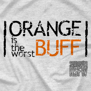 Orange is the Worst Buff
