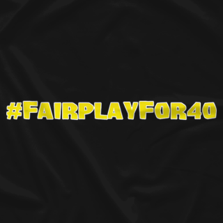 #fairplayfor40