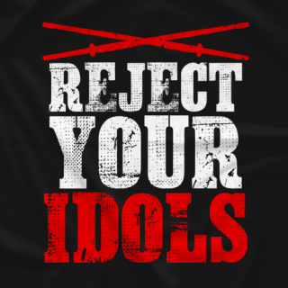 Reject Your Idols