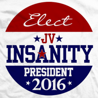 JV Insanity for President