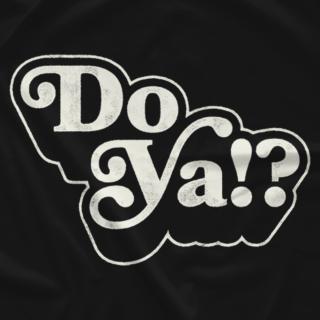 Do Ya!?