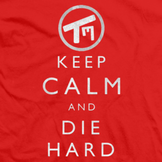 Keep Calm Die Hard